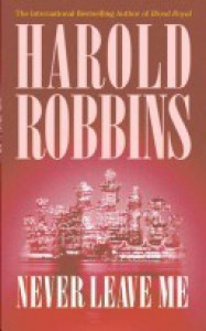 Never Leave Me - Harold Robbins