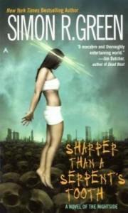 Sharper Than a Serpent's Tooth - Simon R. Green