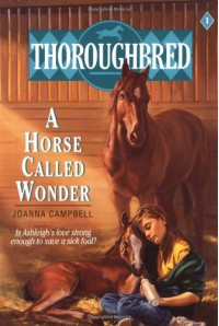 Thoroughbred #01 A Horse Called Wonder - Joanna Campbell
