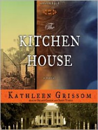 The Kitchen House - Kathleen Grissom, Bahni Turpin, Orlagh Cassidy
