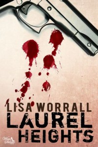 Laurel Heights - Lisa Worrall