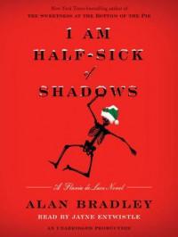 I Am Half Sick Of Shadows  - Alan Bradley, Jayne Entwistle