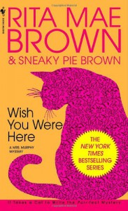 Wish You Were Here - Rita Mae Brown
