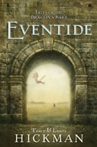 Eventide (Tales of the Dragon's Bard, #1) - Tracy Hickman, Laura Hickman