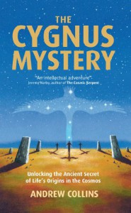 The Cygnus Mystery: Unlocking the Ancient Secret of Life's Origins in the Cosmos - Andrew Collins
