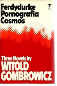 Three Novels: Ferdydurke, Pornografia, and Cosmos (An Evergreen book) - Witold Gombrowicz