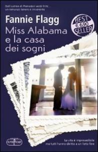 Miss Alabama e la casa dei sogni - Fannie Flagg