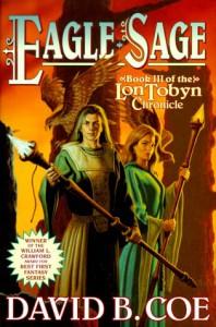 Eagle-Sage (The Lon Tobyn Chronicle, Book 3) - David B. Coe, James Frenkel, Ellisa H. Mitchell