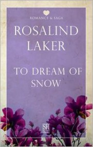 To Dream of Snow - Rosalind Laker