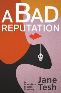 Bad Reputation (Madeline Maclin #4) - Jane Tesh