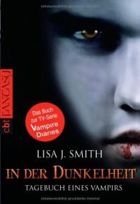 Tagebuch eines Vampirs, Band 3: In der Dunkelheit - Lisa J. Smith