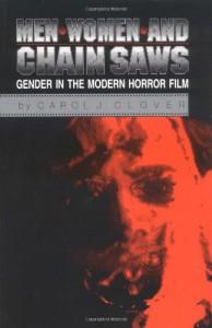 Men, Women, and Chain Saws: Gender in the Modern Horror Film - Carol J. Clover
