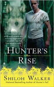 Hunter's Rise (The Hunters, #14) - Shiloh Walker