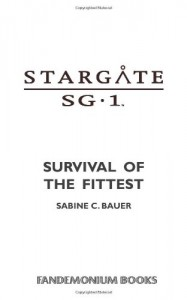 Stargate SG-1: Survival of the Fittest - Sabine C. Bauer