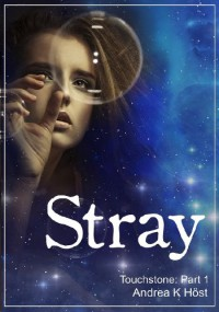 Stray (Touchstone Book 1) - Andrea K. Höst