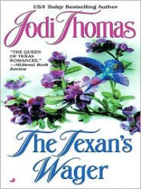 The Texan's Wager (Wife Lottery Series #1) - Jodi Thomas