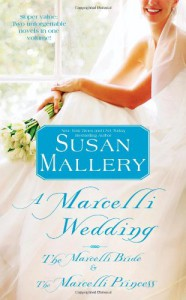 A Marcelli Wedding: The Marcelli Bride & The Marcelli Princess - Susan Mallery