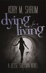Dying for a Living - Kory M. Shrum