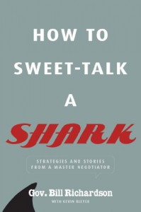 How to Sweet-Talk a Shark: Strategies and Stories from a Master Negotiator - Bill   Richardson, Kevin Bleyer