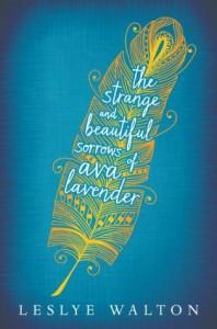 The Strange and Beautiful Sorrows of Ava Lavender - Leslye Walton