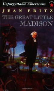 The Great Little Madison (Unforgetable Americans) - Jean Fritz