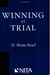 Winning at Trial (Winner of ACLEA's Highest Award for Professional Excellence) - D. Shane Read