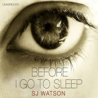 Before I Go To Sleep - S.J. Watson, Susannah Harker