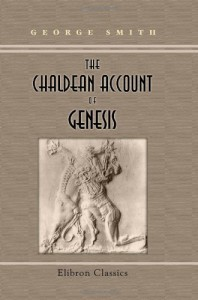 The Chaldean Account of Genesis - George Adam Smith