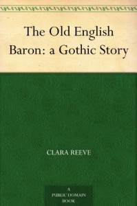 The Old English Baron: a Gothic Story - Clara Reeve