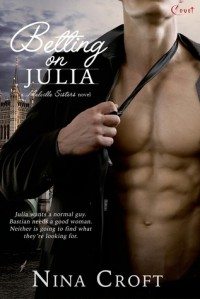 Betting on Julia (A Melville Sisters Novel) - Nina Croft