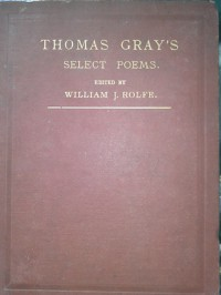 Select Poems of Thomas Gray - Thomas Gray, William J. Rolfe,  A.M.