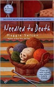 Needled to Death (Knitting Mystery Series #2) by Maggie Sefton -