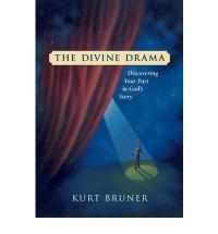 The Divine Drama - Kurt D Bruner