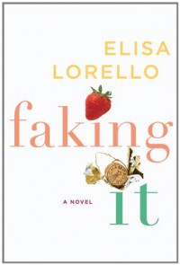 Faking It - Elisa Lorello