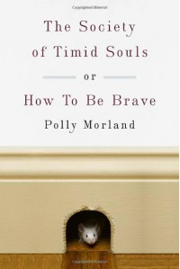 The Society of Timid Souls: or, How To Be Brave - Polly Morland