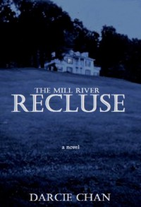 The Mill River Recluse - Darcie Chan