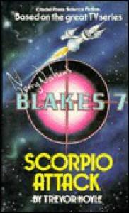Blake's Seven: Scorpio Attack - Trevor Hoyle