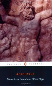 Prometheus Bound and Other Plays - Aeschylus, Philip Vellacott