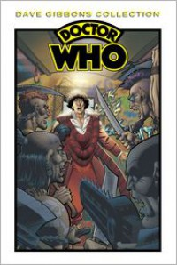 Doctor Who Dave Gibbons Collection TPB (Doctor Who (IDW)) - Pat Mills, Steve Moore, Steve Parkhouse