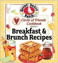 Circle Of Friends 25 Breakfast Brunch Recipes - Gooseberry Patch