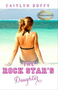 The Rock Star's Daughter (Treadwell Academy, #1) - Caitlyn Duffy