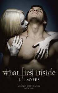 What Lies Inside (Blood Bound, #1) - J.L.  Myers