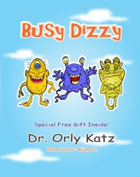 Busy Dizzy (Inspirational bedtime story for kids ages 4-8) - Orly Katz