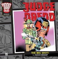 Judge Dredd: The Big Shot! - David Bishop