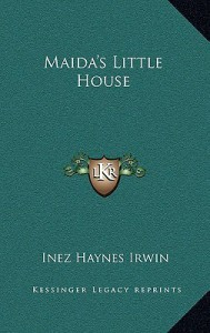 Maida's Little House - Inez Haynes Irwin