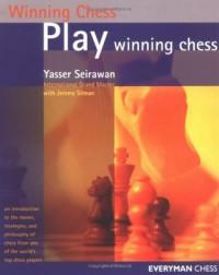 Play Winning Chess (Everyman Chess) - Yasser Seirawan, Jeremy Silman