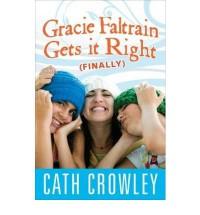 Gracie Faltrain Gets It Right (Finally) - Cath Crowley