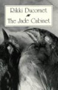 The Jade Cabinet - Rikki Ducornet