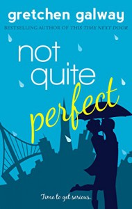 Not Quite Perfect (Oakland Hills Book 3) - Gretchen Galway
