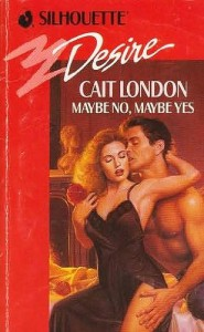 Maybe No, Maybe Yes (Silhouette Desire No 782) - Cait London